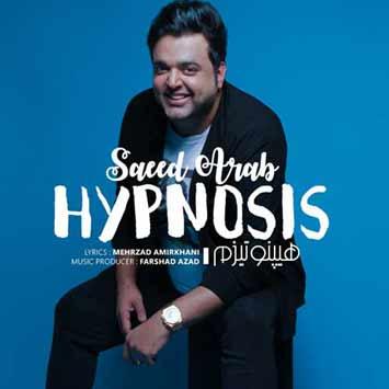 Saeed Arab Hypnosis 1 - دانلود آهنگ جدید سعید عرب به نام هیپنوتیزم