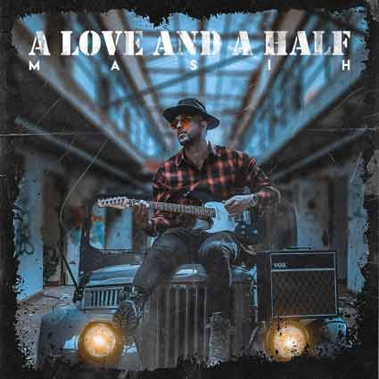 آهنگ مسیح یک عشق و نصف A Love And A Half